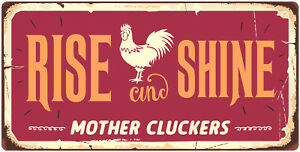 "1009HS Rise And Shine Mother Cluckers 5""x10"" Aluminum Hanging Novelty Sign"