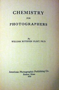 Chemistry for Photographers by William Flint, 1916, 205pg | Original 1st Edition