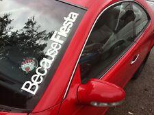 Because Fiesta Parabrezza Adesivo FORD ZETEC ST STANCE TDCI 550x75mm