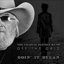 Off the Grid: Doin' It Dylan [Digipak] by Charlie Daniels/The Charlie Daniels Band (CD, Apr-2014, Blue Hat Records)