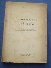 ITALO NERI-LA QUESTIONE DEL NILO-STUDIO POLITICO STORICO-PREF. A. LESSONA-1939