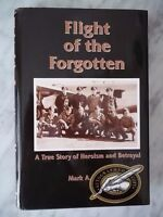 Flight of the Forgotten : A True Story of Heroism by Mark A Vance Signed!