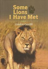 CUNDILL GORDON BIG GAME HUNTING BOOK SOME LIONS I HAVE MET hardback NEW
