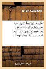 Histoire: Geographie Generale Physique et Politique de l'Europe Nouvelle...