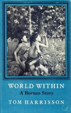 WORLD WITHIN - A BORNEO STORY. 350-Page Hardback Book. Free UK Post