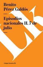 Episodios Nacionales II. 7 de Julio (Paperback or Softback)
