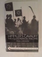 Himmler's Cavalry - The Equestrian SS, 1930 - 1945