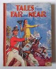 TALES FROM FAR AND NEAR VINTAGE HB BOOK 1ST? NO DATE 1950'S? GAWTHORN