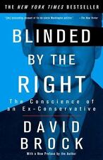 Blinded by the Right: The Conscience of an Ex-Conservative ( David Brock ) Used
