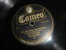 WILLIAM WEST CAMEO 78 RPM RECORD 364 YES WE HAVE NO BANANAS BILLY JONES
