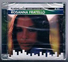 FLASHBACK ROSANNA FRATELLO I GRANDI SUCCESSI ORIGINALI 2 CD  F.C.SIGILLATO!!!