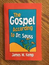 The Gospel According to Dr. Seuss : Snitches, Sneeches and Other Creachas by...