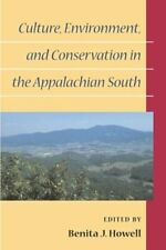 Culture, Environment, and Conservation in the Appalachian South by Howell: Used