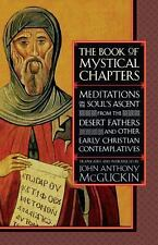 The Book of Mystical Chapters: Meditations on the Soul's Ascent, from the Deser