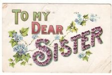 To My Dear Sister - Vintage 1908 Embossed Greetings Postcard