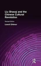 LIU shaoqi e i cinesi rivoluzione culturale da LOWELL dittmer (rigida,...