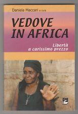 Vedove in Africa. Libertà a carissimo prezzo - D. Maccari