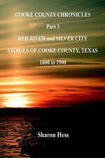 NEW Cooke County Chronicles - Part 3 - Red River and Silver City by Sharon Hess