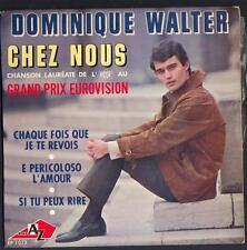 """EUROVISION 45T EP DOMINIQUE WALTER """"Chez nous"""" Chanson Lauréate EUROVISION 1966"""