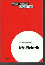 Kfz Elektrik - Eine Einführung in die Kraftfahrzeug-Elektrik