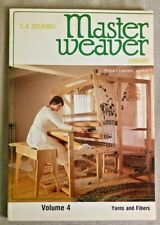 MASTER WEAVER LIBRARY, VOLUME 4, BY S. A. ZIELNSKI,  1979.  YARNS AND FIBERS
