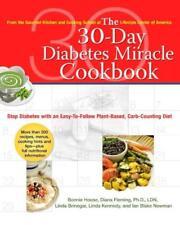 THE 30-DAY DIABETES MIRACLE COOKBOOK - HOUSE, BONNIE/ FLEMING, DIANA/ BRINEGAR,