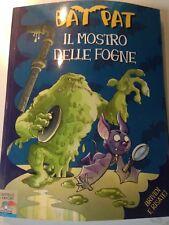 Bat Pat n.5 IL MOSTRO DELLE FOGNE 1^Ed. 2007 Piemme Junior Rilegato