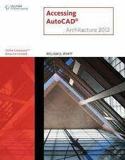 ACCESSING AUTOCAD ARCHITECTURE 2012 - WILLIAM G. WYATT NEW F/S from USA