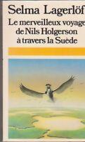 Selma Lagerlöf - Le merveilleux voyage de Nils Holgerson à travers la Suède .