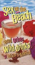 Sex on the Beach and Other Wild Drinks!