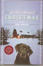 A Dog Named Christmas  Greg Kincaid