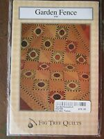 2003 GARDEN FENCE QUILT PATTERN By FIG TREE QUILTS #109 Sz 65 1/2 X 77 1/2