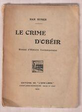 Le crime d'obéir par Han Ryner  1925 L'idée libre  Broché  Etat satisfaisant