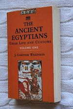 Ancient Egyptians: v.1: Their Life and Customs by John Gardner Wilkinson