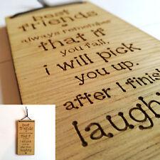 Best Friends Always Remember - Funny Wooden Friendship Sign/Plaque True Friends