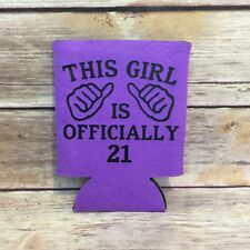 Funny Birthday This Girl is Officially 21 Can Cooler Koozie Coozie Party Favors