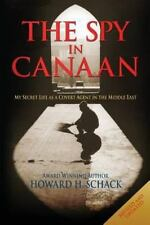 The Spy in Canaan: My Secret Life as a Covert Agent in the Middle East