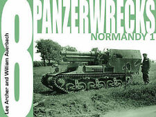 Panzerwrecks 8: Normandy 1 by William Auerbach, Lee Archer (Paperback, 2009)