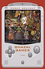 Ghazal Games: Poems: By Sedarat, Roger