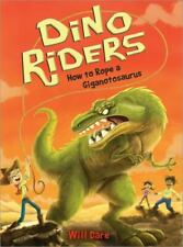 Dino Riders Ser.: How to Rope a Giganotosaurus by Will Dare (2017, Trade.