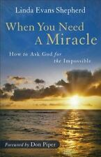 When You Need a Miracle: How to Ask God for the Impossible