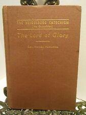 1947 The Lord of Glory Herman Hoeksema  Heidelberg Catechism Exposition Vol IV