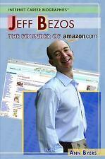 Jeff Bezos: The Founder of Amazon.com (Internet Career Biographies)-ExLibrary