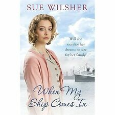 When My Ship Comes In, Wilsher, Sue, Very Good condition, Book