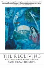 The Receiving: Reclaiming Jewish Women's Wisdom, Firestone, Tirzah,0060082712, B