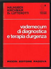 """LIBRO -""""Vademecum di diagnostica e terapia d'urgenza"""" PICCIN EDITORE PADOVA - 19"""