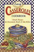 Easy Casseroles Cookbook: Simple Recipes for Conve