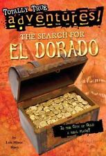 The Search for El Dorado (Totally True Adventures): Is the City of Gold a Real P