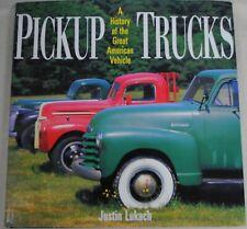 Pickup Trucks : A Heavy-Duty History of the Great American Vehicle