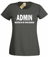 Womens ADMIN Master of my own domain T Shirt funny geek nerd ladies top gift